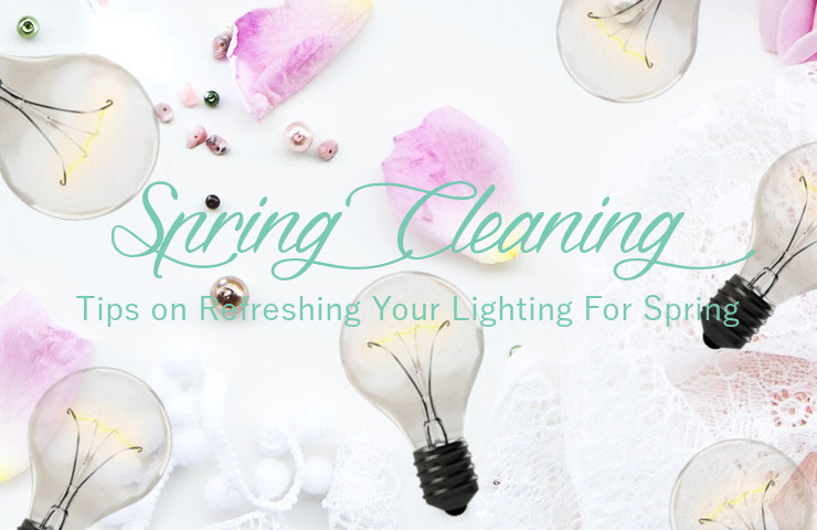 SPRING CLEANING | Tips On Refreshing Your Lighting For Spring