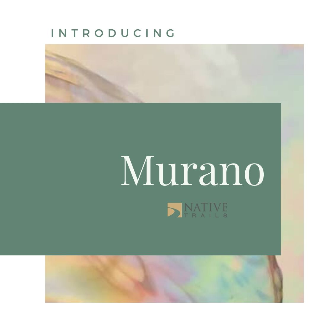 Murano Collection By Native Trails
