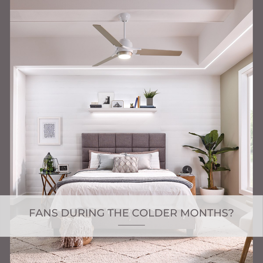 Fans During The Colder Months?